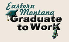 Eastern Montana Graduate to Work